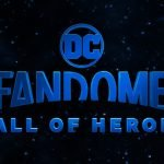 DC FanDome Online Event for DC Movies, TV Shows & Games Splits in Two, to be Held August 22 and September 12 [бонус - тизеры]