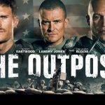 "Review of the war drama The Outpost / ""Outpost"""
