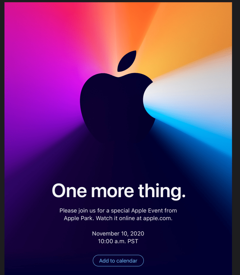 Apple has announced the One More Thing event on November 10.  First ARM-based Macs on the way