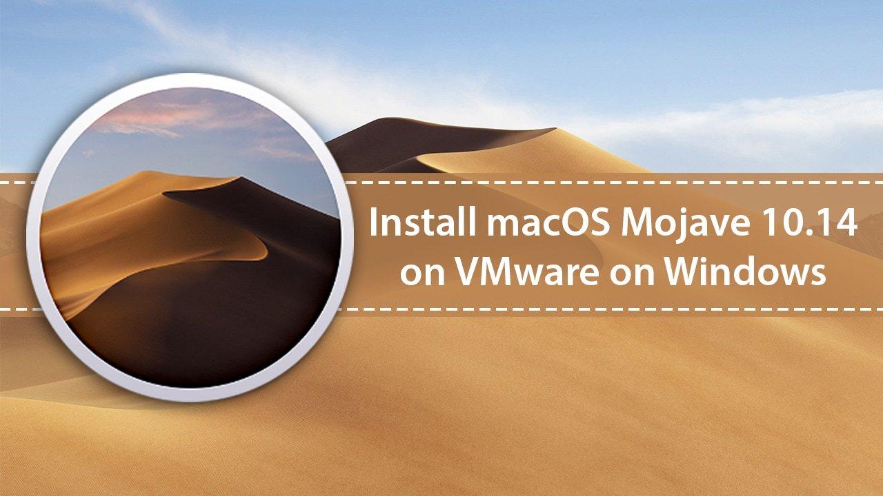 Install macOS Mojave on VMware on Windows PC TechRechard