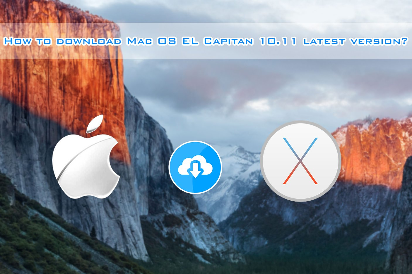 Download Mac OS EL Capitan 10.11 Latest Version