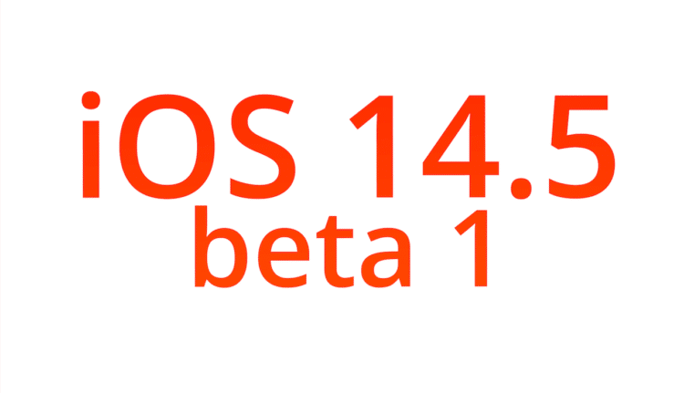 Download iOS 14.5 Beta 1. What's new with iOS 14.5 Beta 1? TechRechard