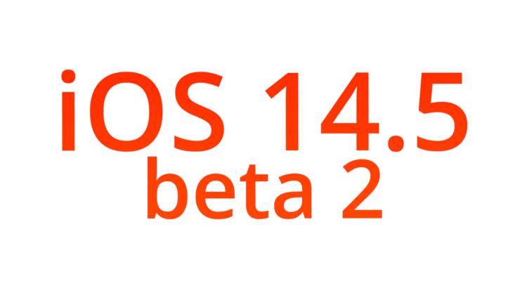 Apple released iOS 14.5 beta 2. What's new? TechRechard