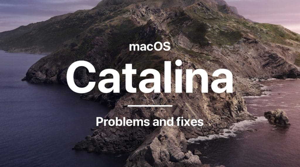 macOS Catalina Problems and Solutions
